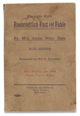 Excerpts from Rooseveltian Fact and Fable; with Addenda. [Theodore Roosevelt]. Mrs. Annie Riley Hale