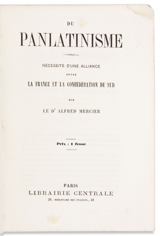 Du Panlatinisme: Nécessité d'une Alliance entre La France et La Confédération du Sud. (Panlatinism: the Necessity of an Alliance between France and the Southern Confederacy)
