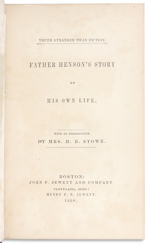 Truth Stranger than Fiction. Father Henson's Story of His own Life. With an Introduction by Mrs. H.B. Stowe.