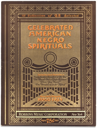 A Collection of 25 Selected Celebrated American Negro Spirituals. Transcriber and Arranger Hugo...