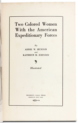 Two Colored Women with the American Expeditionary Forces. Addie W. Hunton, Kathryn M. Johnson, 1875–1943, 1878–?