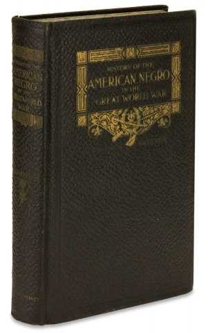 History of the American Negro in the Great World War. His Splendid Record in the Battle Zones of...