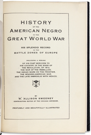 History of the American Negro in the Great World War. His Splendid Record in the Battle Zones of Europe.