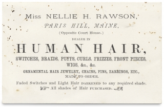 Miss Nellie H. Rawson ... Dealer in Human Hair ... All shades of Hair Purchased ... [trade card]....