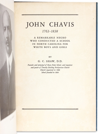 John Chavis, 1763-1838. A Remarkable Negro Who conducted a School in North Carolina for White Boys and Girls [Inscribed and Signed by Author].