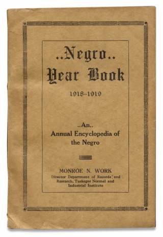 Negro Year Book. An Annual Encyclopedia of the Negro, 1918-1919. Monroe N. Work, 1866–1945,...