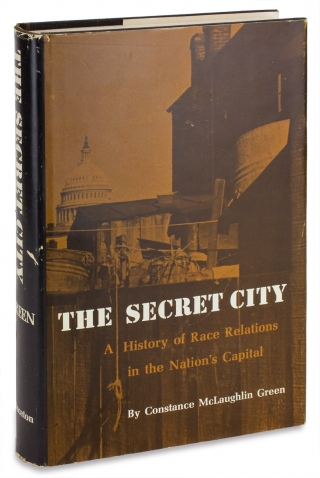 The Secret City. A History Of Race Relations In The Nation's Capital. Constance McLaughlin Green