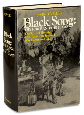 Black Song: The Forge and the Flame. The Story of How the Afro-American Spiritual was Hammered...