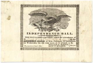 Independence Ball. The Managers respectfully solicit the attendance of M___________ at the Assembly-Room of Wm. Fairman, in Smithfield…. [opening lines of illustrated 1832 invitation].