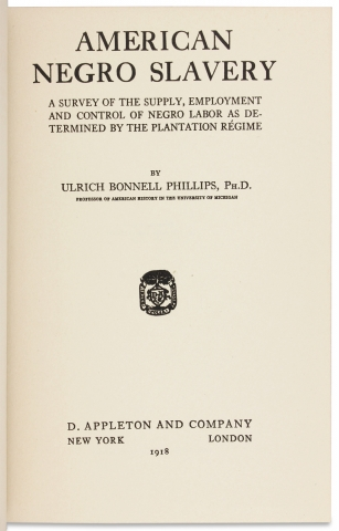 American Negro Slavery. A Survey of the Supply, Employment and Control of Negro Labor as Determined by the Plantation Régime.
