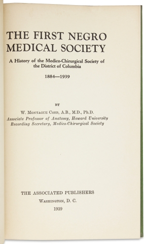 The First Negro Medical Society. A History of the Medico-Chirurgical Society of the District of Columbia, 1884-1939. [Inscribed Copy]