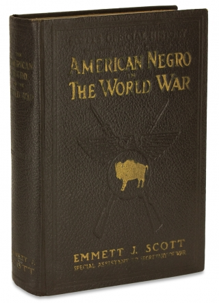 Scott's Official History of The American Negro in the World War. Emmett J. Scott, 1873–1957