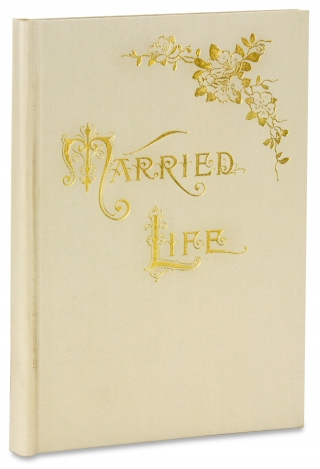 Married Life. A Blessing to the Truly Married. [Pre-WWI dust jacket]