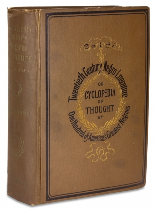 Twentieth Century Negro Literature, or A Cyclopedia of Thought on the Vital Topics Relating to...