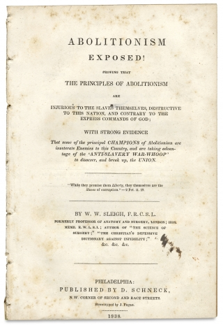 Abolitionism exposed! Proving that the Principles of Abolitionism are Injurious to the Slaves...