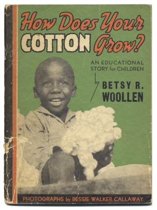 How Does Your Cotton Grow? An Education Story for Children. Betsy R. Woollen