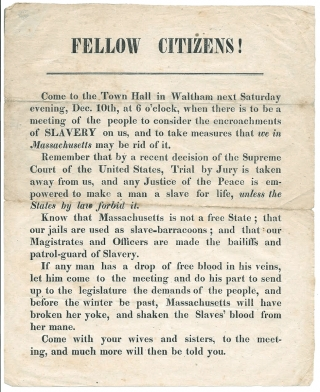 Fellow Citizens! Come to the Town Hall in Waltham…  [opening lines of broadside calling for an...