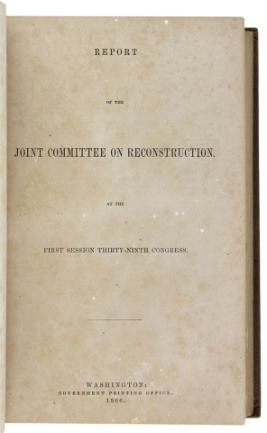Report of the Joint Committee on Reconstruction, at the First Session Thirty-Ninth Congress.