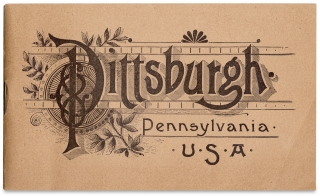 Pittsburgh. Pennsylvania. U.S.A. [cover title of view book]