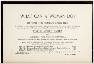 "What Can a Woman Do; or, Her Position in the Business and Literary World. [Salesman's Sample Book plus a copy of the ""Parlor Edition"" of the published book in full morocco]"