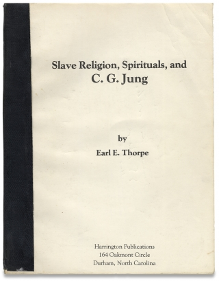Slave Religion, Spirituals, and C.G. Jung. Earl E. Thorpe