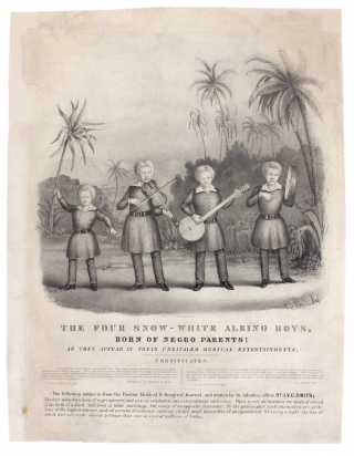 The Four Snow-White Albino Boys. Born of Negro Parents! As they appear in their unrivaled musical entertainments…