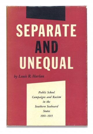 Separate and Unequal: Public School Campaigns and Racism in the Southern Seaboard States,...