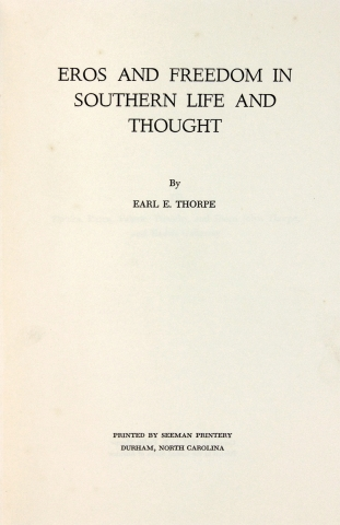 Eros and Freedom in Southern Life and Thought. [inscribed and signed by author]. Earl E. Thorpe