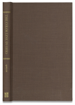 The Color Line in Ohio. A History of Race Prejudice in a Typical Northern State. [facsimile...