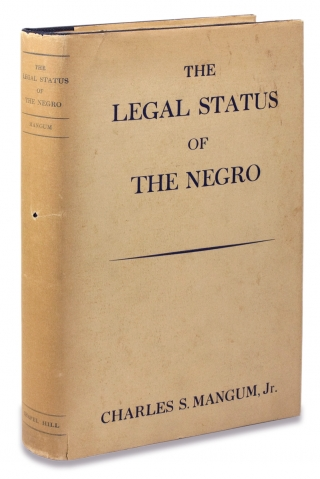 The Legal Status of the Negro. Charles S. Mangum Jr