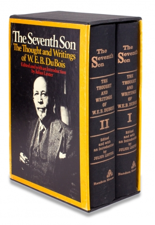 The Seventh Son: The Thought and Writings of W.E.B. Du Bois. W E. B. Du Bois, Julius Lester, Ed