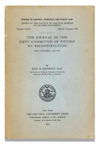 The Journal of the Joint Committee of Fifteen on Reconstruction, 39th Congress, 1865-1867. Ph D....