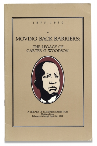 Moving Back Barriers: The Legacy of Carter G. Woodson, A Library of Congress exhibition…1992....