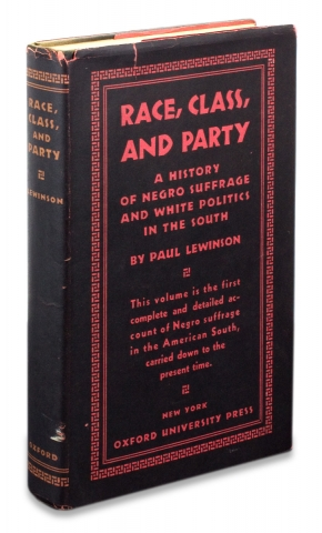 Race, Class, & Party. A history of Negro Suffrage and White Politics in the South. [presentation...