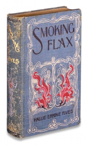 Smoking Flax. [First Edition: Black Americans, Race, Lynchings]. Hallie Erminie Rives,...