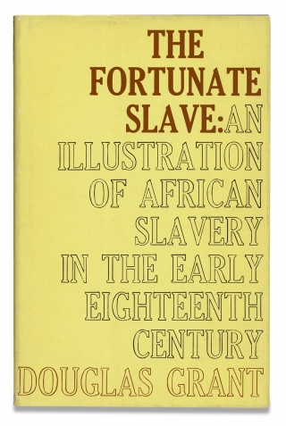 The Fortunate Slave, An Illustration of African Slavery in the Early Eighteenth Century. Douglas...