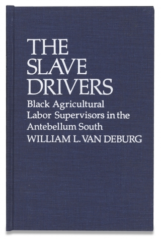 The Slave Drivers, Black Agricultural Labor Supervisors in the Antebellum South. William L. Van...