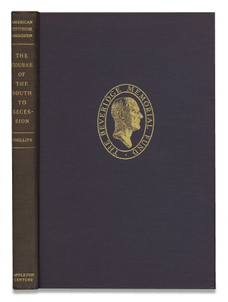 The Course of the South to Secession, An Interpretation by Ulrich Bonnell Phillips. E. Merton...