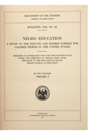 Negro Education, A Study of the Private and Higher Schools for Colored People in the United States. Bulletin, 1916, No. 38. [and] No. 39. [2 volumes]