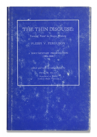 The Thin Disguise: Turning Point in Negro History, Plessy v. Ferguson, a Documentary Presentation...