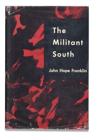 The Militant South. [inscribed and signed by the author]. John Hope Franklin