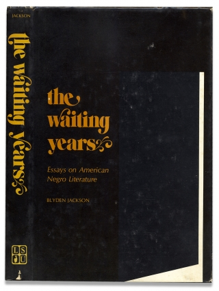 The Waiting Years, Essays on American Negro Literature. [inscribed and signed by the author]....