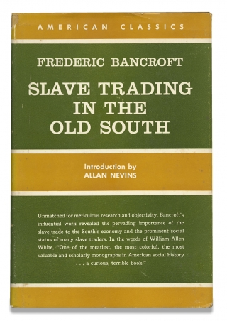 Slave Trading in the Old South. Frederic Bancroft