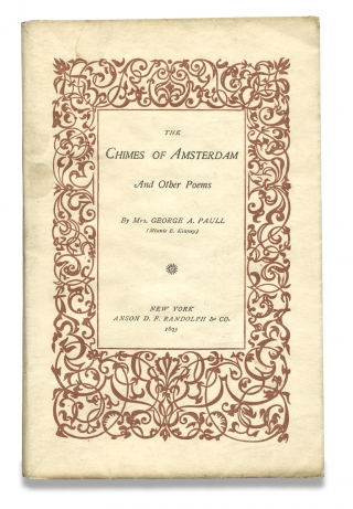The Chimes of Amsterdam and Other Poems. Mrs. George A. Paull, Minnie E. Kenney