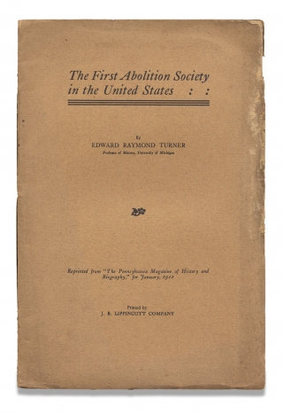 The First Abolition Society in the United States. Edward Raymond Turner