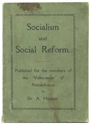 "Socialism and Social Reform. Published for the members of the ""Volksverein"" of Pennsylvania...."