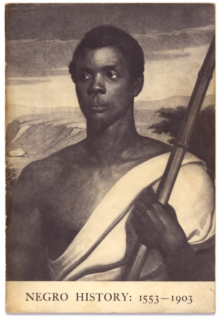 Negro History 1553-1903. An Exhibition of Books, Prints, and Manuscripts From the Shelves of the...