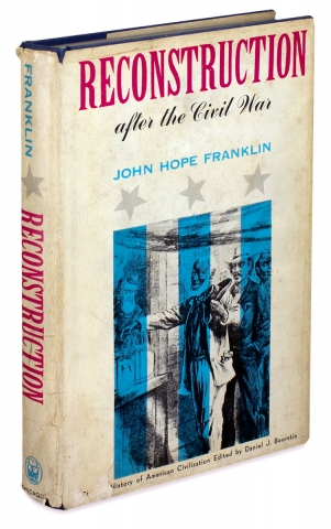 Reconstruction After the Civil War. [inscribed by the author]. John Hope Franklin, 1915–2009