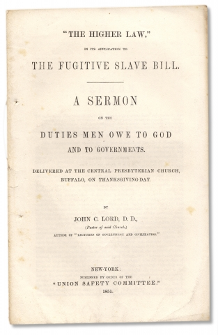 """The Higher Law,"" in its Application to the Fugitive Slave Bill. A Sermon on the Duties Men..."