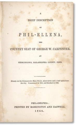 A Brief Description of Phil-Ellena, the Country Seat of George W. Carpenter at Germantown, Philadelphia County, Penn.